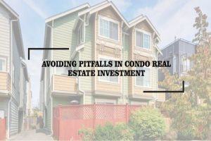 Avoiding Pitfalls in Condo Real Estate Investment