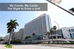 My Condo, My Castle – The Right to Enter a Unit