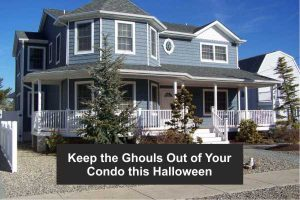 Keep the Ghouls Out of Your Condo this Halloween