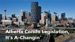 Alberta Condo Legislation, It's A-Changin': A Rundown of the Updated Condominium Property Act